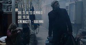 Pane dal Cielo - Cinemacity - Ravenna